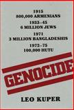 Genocide : Its Political Use in the Twentieth Century, Kuper, Leo, 0300031203