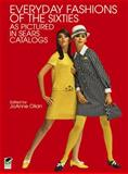Everyday Fashions of the Sixties As Pictured in Sears Catalogs, , 0486401200