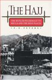 The Hajj : The Muslim Pilgrimmage to Mecca and the Holy Places, Peters, F. E., 0691021201