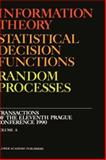 Information Theory, Statistical Decision Functions, Random Processes, Vols. A and B : Transactions of the Eleventh Prague Conference 1990, Kubík, Stanislav and Vísek, Jan A., 0792311205