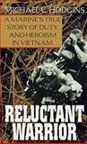 Reluctant Warrior, Michael C. Hodgins, 0804111200