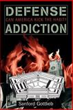 Defense Addiction, Sanford Gottlieb, 081333120X