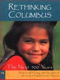 Rethinking Columbus : The Next 500 Years, Bill Bigelow, 094296120X