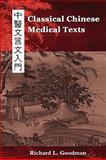 Classical Chinese Medical Texts, Richard Goodman, 0982321201