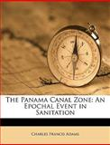 The Panama Canal Zone, Charles Francis Adams, 1149631201