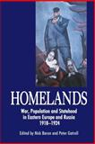 Homelands : War,Population and Statehood in Eastern Europe and Russia,1918 - 23, , 1843311208