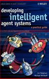Developing Intelligent Agent Systems : A Practical Guide, Winikoff, Michael and Padgham, Lin, 0470861207