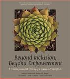 Beyond Inclusion, Beyond Empowerment : A Developmental Strategy to Liberate Everyone, Nieto, Leticia and Boyer, Margot, 0976611201