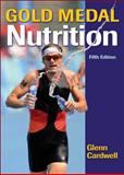Gold Medal Nutrition-5th Edition, Glenn Cardwell, 1450411207