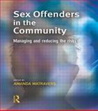 Sex Offenders in the Community : Managing and Reducing the Risks, , 1843921200