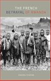 The French Betrayal of Rwanda, Kroslak, D, 0253351200