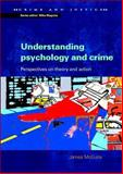 Understanding Psychology and Crime : Perspectives on Theory and Action, McGuire, James, 0335211208