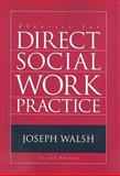 Theories for Direct Social Work Practice, Walsh, Joseph, 0495601209