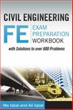 Civil FE Exam Prep Guide : With Solutions to over 600 Problems, Iqbal, Mo and Iqbal, Ali, 0989951200