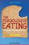 The Psychology of Eating : From Healthy to Disordered Behavior, Jane Ogden, 1405191201