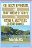 Ecological Responses and Adaptations of Crops to Rising Atmospheric Carbon Dioxide, , 1560221208