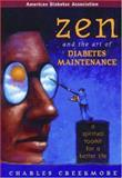 Zen and the Art of Diabetes Maintenance, Creekmore, Charles, 1580401201
