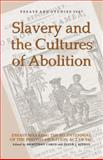 Slavery and the Cultures of Abolition 9781843841203