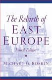 The Rebirth of East Europe, Roskin, Michael G., 0130341207