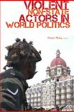 Violent Non-State Actors in World Politics, , 0231701209