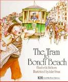The Tram to Bondi Beach, Libby Hathorn, 0916291200