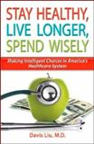Stay Healthy, Live Longer, Spend Wisely, Stetho Publushing, 0979351200