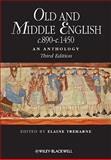 Old and Middle English C. 890-C. 1450 : An Anthology, , 1405181206