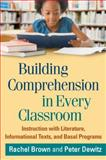 Building Comprehension in Every Classroom : Instruction with Literature, Informational Texts, and Basal Programs, Brown, Rachel and Dewitz, Peter, 1462511201
