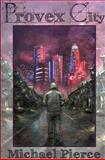 Provex City, Michael Pierce, 1470121204