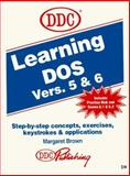 Learning DOS Versions 5 and 6 : For IBM and Compatibles, Brown, Margaret, 156243120X