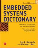 Embedded Systems Dictionary, Ganssle, Jack and Barr, Michael, 1578201209