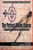 The Perfect Online Course : Best Practices for Designing and Teaching, Orellana, Anymir and Hudgins, Terry L., 1607521202