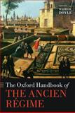 The Oxford Handbook of the Ancien Régime, William Doyle, 0199291209