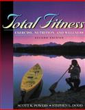 Total Fitness : Exercise, Nutrition, and Wellness, Dodd, Stephen L. and Powers, Scott K., 0205291201