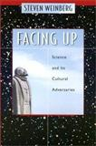 Facing Up : Science and Its Cultural Adversaries, Weinberg, Steven, 0674011201