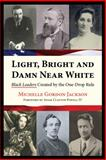 Light, Bright and Damn near White : Black Leaders Created by the One-Drop Rule, Clayton Powell, Adam, IV, 0985351209