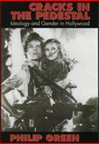 Cracks in the Pedestal : Ideology and Gender in Hollywood, Green, Philip, 1558491201