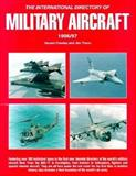 International Directory of Military Aircraft, 1996-1997, Thorn, Jim and Frawley, Gerard, 187567120X