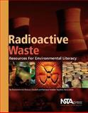 Radioactive Waste : Resources for Environmental Literacy, , 1933531207