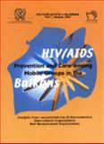 HIV/AIDS Prevention - Care among Mobile Groups in the Balkans : Proceedings, International Workshop, 2001, Rome, Italy, International Organization for Migration (IOM), 9290681209