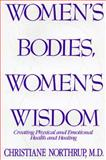 Women's Bodies, Women's Wisdom, Christiane Northrup, 0553081209