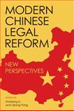 Modern Chinese Legal Reform : New Perspectives, , 0813141206