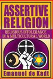 Assertive Religion : Religious Intolerance in a Multicultural World, de Kadt, Emanuel, 1412851203