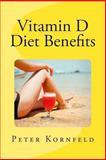 Vitamin d Diet Benefits, Peter Kornfeld, 1481851209