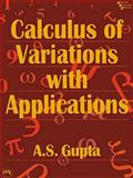 Calculus of Variations with Applications, Gupta, A. S., 8120311205