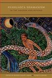 Ayahuasca Shamanism in the Amazon and Beyond, , 0199341206