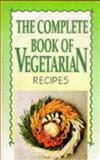 Complete Book of Vegetarian Recipes, Jean Conil, 0572021208