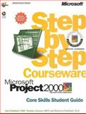 Microsoft Project 2000 Step by Step Courseware Core Skills Class Pack, Johnson, Timothy and Chatfield, Carl, 0735611203