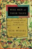 Wise Men and Their Tales, Elie Wiesel, 0805211209