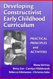 Developing Constructivist Early Childhood Curriculum : Practical Principles and Activities, DeVries, Rheta and Zan, Betty, 0807741205